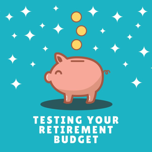 Testing your retirement budget