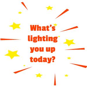 Lighting you up