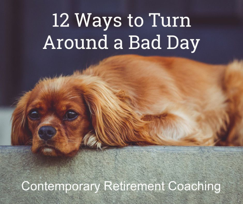 12 Ways to turn around a bad day